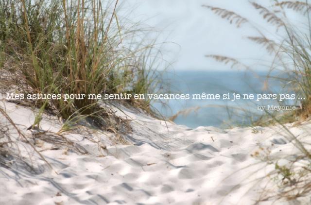 astuce_vacances_meyonie