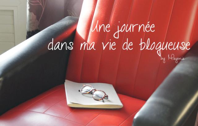 une-journée-dans-ma-vie-de-blogueuse-meyonie-1